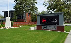 My daughter and son-in-law both graduated from Biola University in LaMirada, California.